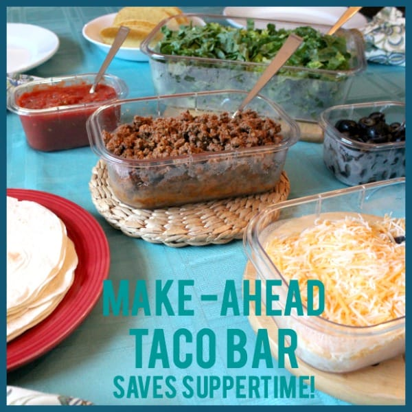 My Make-Ahead Taco Bar Saves our Suppertime!