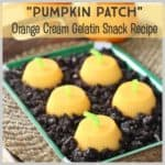 """Pumpkin Patch"" Gelatin Snack Recipe for Fall!"