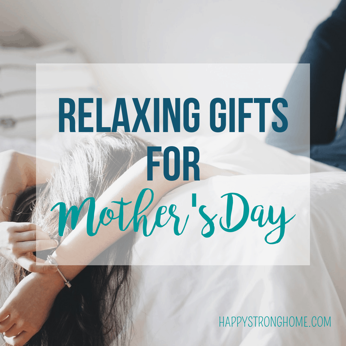 Give These Relaxing Mother's Day Gifts
