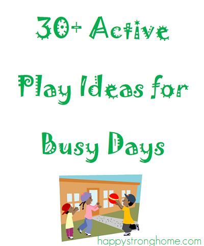 Active Play Ideas for Busy Days