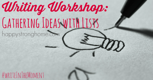writing workshop gathering ideas with lists