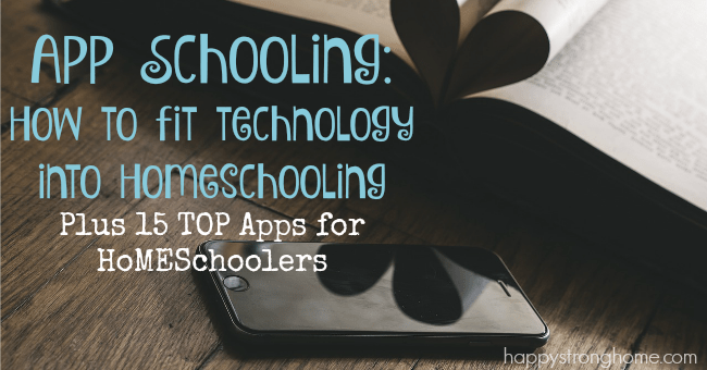 App Schooling: How to Fit Technology into Homeschooling