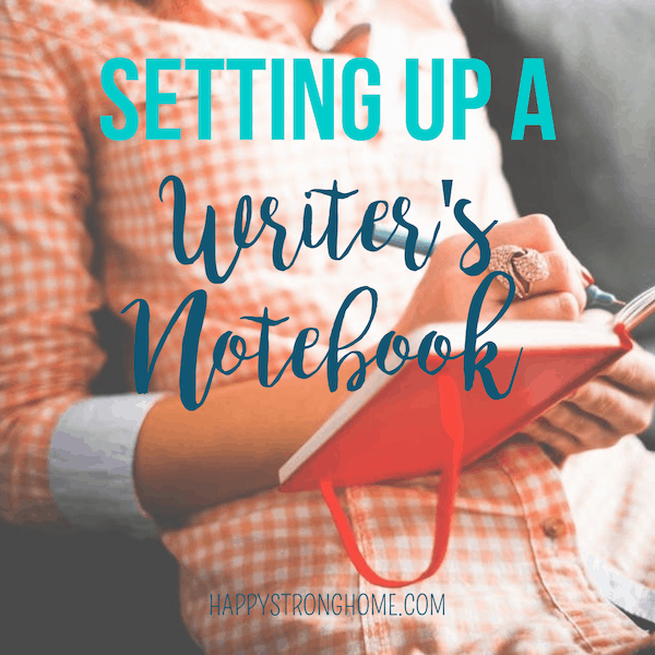 Setting Up A Writers Notebook Happy Strong Home