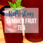 Summer Fruit Tea Recipe – Easy to Make!