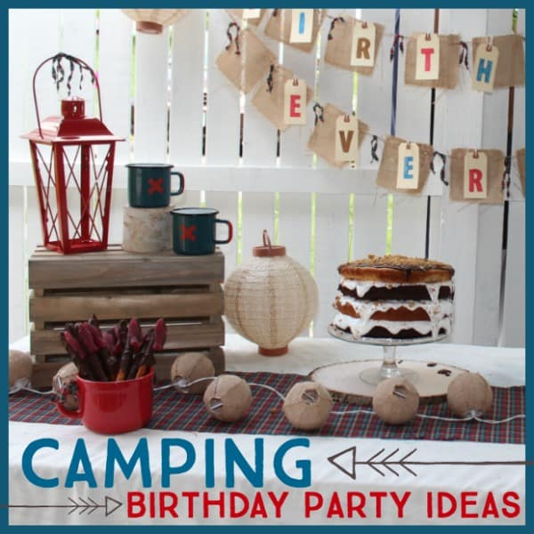 Simple and Rustic Camping Birthday Party Theme Ideas
