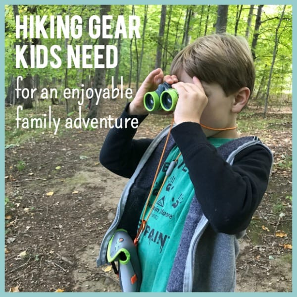 Hiking Gear Kids need for enjoyable family adventures
