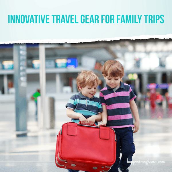 Innovative Travel Gear for Parents Makes Happier Trips!