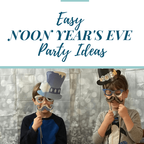 Easy Noon Year's Eve Party Ideas