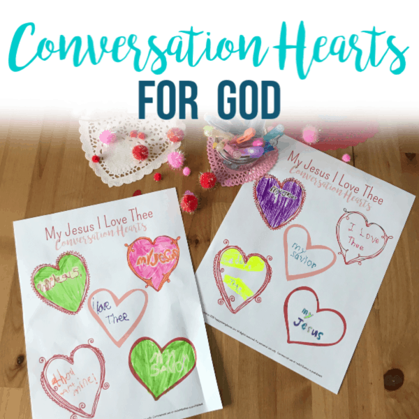 Conversation Hearts for God – Free Printable!