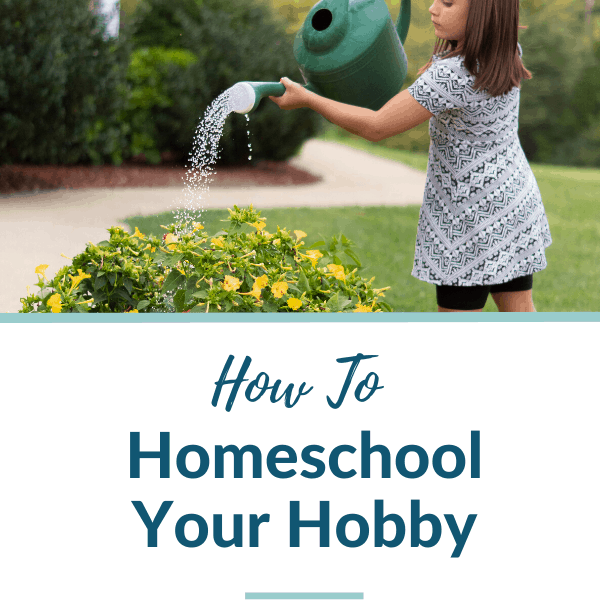 Homeschool Your Hobby: Ideas + FREE Printable